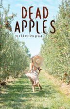 Dead Apples by writerbug44
