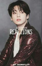 Jungkook ➳ reactions by JeonStluy