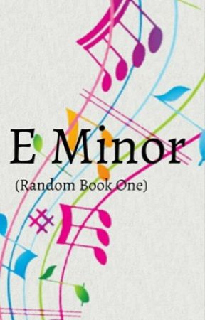 E Minor (Random Book One) by OnePunchKnockout