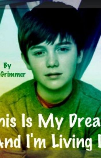 This Is My Dream And I'm Living It ~Greyson Chance Love Story~