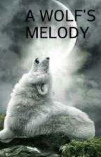 A WOLF'S MELODY by cristalnight