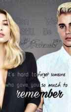 Can we still be friends?  2'eren af Please love me! (PÅ PAUSE) by BiebersKhaleesi