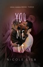 You, Me, Us (Book 3: Creek-Harbor) by XxMiss_SummerxX