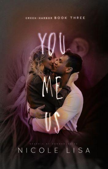 You, Me, Us (Book 3: Creek-Harbor)  ✓