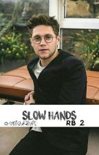 slow hands | rb 2  by -onizukabyle