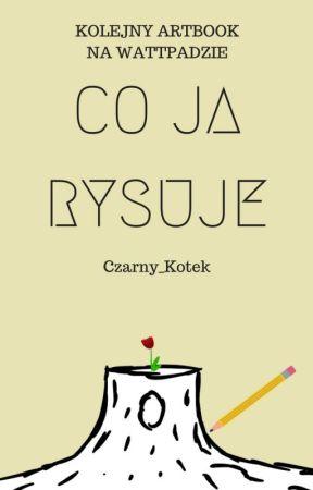 CO JA RYSUJE by Czarny_Kotek