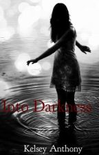 Into Darkness by kaybreanne1