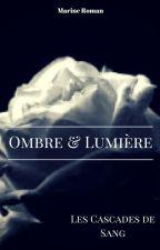 Ombre & Lumière Tome 3 - Les Cascades de Sang by marineroman