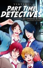 PART TIME DETECTIVES by ZcoffeeDisorder