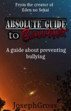 Absolute Guide to Bullying by JosephGross