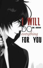 I will do everything for you (BoyxBoy) by Soul_Guardian