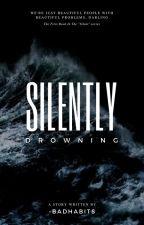 Silently Drowning | editing by -badhabits