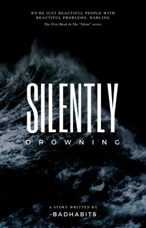 Silently Drowning | ✔️ by -ambrosine-