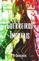 Guerreiros Imortais by Sargitarios