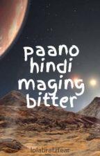 paano hindi maging bitter by lolabratzfear