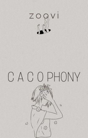 • c a c o p h o n y • by zoovisfic