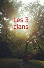 Les 3 clans by Borken_heart