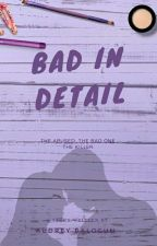 Bad In Detail by AudreyBalogun