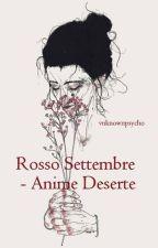 Rosso Settembre, Anime Deserte by vnknownpsycho