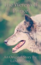 The Werewolf Prince by LilMrMoony