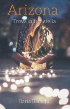 Trova la tua stella (secondo libro di #Arizona) by Ilaria_8021