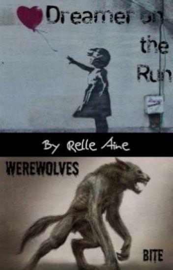 Dreamer on the Run: Werewolves Bite