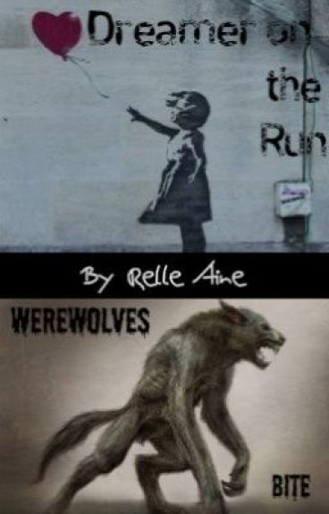 Dreamer on the Run: Werewolves Bite