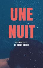 Une nuit by bookydonnie