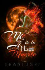 Mi ángel de la muerte  by DeanLux27