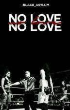 No Love (Wwe) by fearless_widow