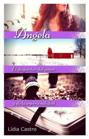 Angela. El despertar del amor y de la espiritualidad by lidiacastro79