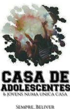 Casa De Adolescentes by Sempre_Beliver