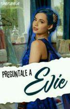 Preguntale a Evie Queen  by sheismelie