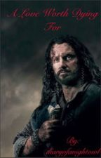 A Love Worth Dying For    Thorin Oakenshield ~ The Hobbit ~ Completed by nightlife94