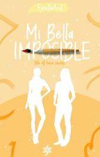 Mi Bella Imposible [WAHS]. by uncaminollenodeluz16