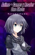 Anime x Reader [OneShots] [Vorerst keine Requests!] by Dark_DemonxGirl