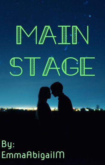 Main Stage - Emma Abigail - Wattpad