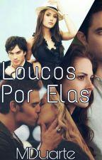 Loucos Por Elas by MDuarte86