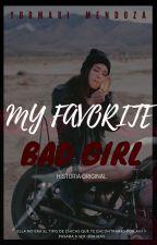 """My Favorite Bad Girl"" by YormariMendoza"