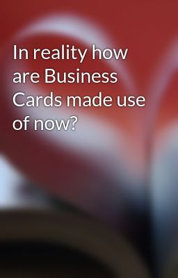 In reality how are business cards made use of now brazildad6 in reality how are business cards made use of now brazildad6 wattpad colourmoves