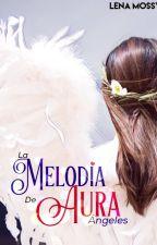 La Melodía de Aura 3 - Ángeles by LenaMossy
