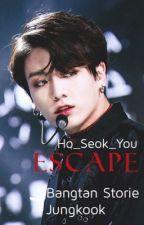 Escape ( Jeon Jungkook ) (Bangtan story 1) by Ho_Seok_You