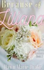 Because of: Liliana™ [Finalist TPPA Awards] by DawnMDrake
