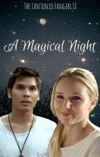 A Magical Night by TheLantonioFangirl18