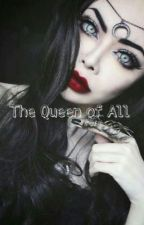 The Queen Of All ( G•D) by AutumnMarissa_