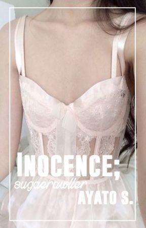 Inocence; ayato s. by sugaerawller