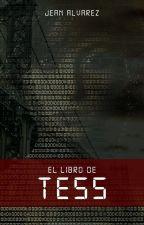 El libro de Tess [Finalizada] by JeanAlvarez17