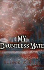 My Dauntless Mate  by Silent_Etoile