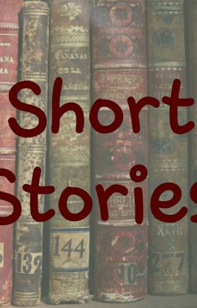 Short Stories  by TheMadHatterFangirl