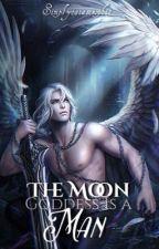 The Moon Goddess Is A Man [BXB] by Maku-Tan